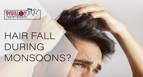Hair Fall during Monsoons? Worry not!